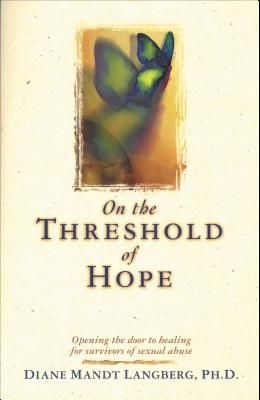On the Threshold of Hope: Opening the Door to Hope and Healing for Survivors of Sexual Abuse