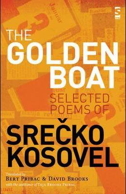 The Golden Boat: Selected Poems of Srečko Kosovel
