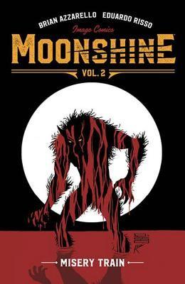 Moonshine Volume 2: Misery Train