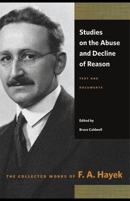 Studies on the Abuse and Decline of Reason: Text and Documents