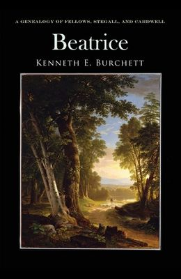 Beatrice: A Genealogy of Fellows, Stegall, and Cardwell