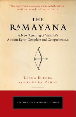 The Ramayana: A New Retelling of Valmiki's Ancient Epic--Complete and Comprehensive (Tarcher Cornerstone Editions)