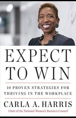 Expect to Win: 10 Proven Strategies for Thriving in the Workplace