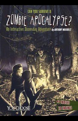 Can You Survive a Zombie Apocalypse?: An Interactive Doomsday Adventure
