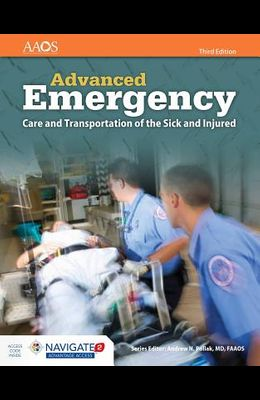 Advanced Emergency Care and Transportation of the Sick and Injured Includes Navigate 2 Advantage Access