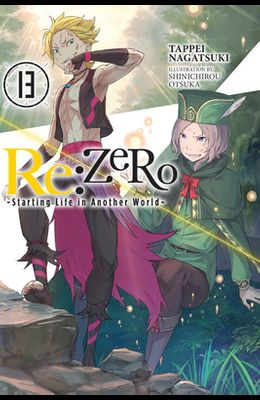 RE: Zero -Starting Life in Another World-, Vol. 13 (Light Novel)