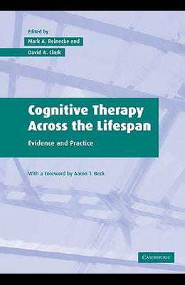 Cognitive Therapy Across the Lifespan: Evidence and Practice