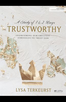 Trustworthy - Bible Study Book: Overcoming Our Greatest Struggles to Trust God