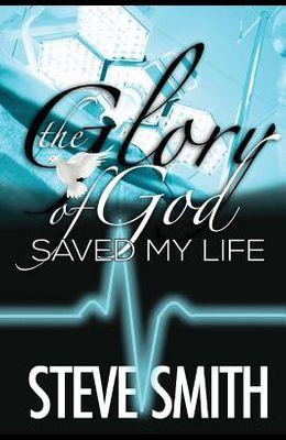 The Glory of God Saved My Life
