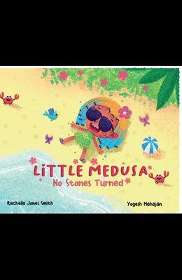 Little Medusa: No Stones Turned