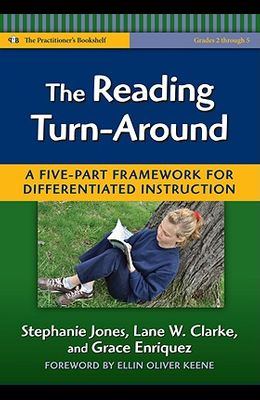 The Reading Turn-Around: A Five-Part Framework for Differentiated Instruction (Grades 2-5)