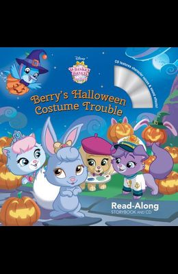 Whisker Haven Tales with the Palace Pets: Berry's Halloween Costume Trouble: Read-Along Storybook and CD [With Audio CD]