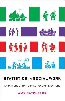 Statistics in Social Work: An Introduction to Practical Applications