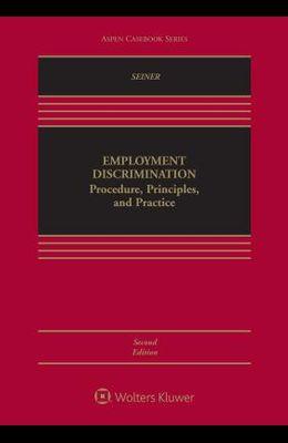 Employment Discrimination: Procedure, Principles, and Practice