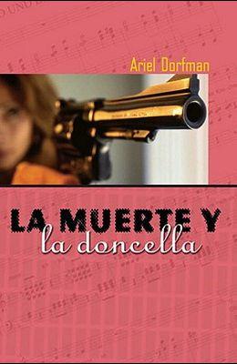 La Muerte Y La Doncella = Death and the Maiden