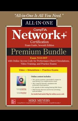 Comptia Network+ Certification Premium Bundle: All-In-One Exam Guide, Seventh Edition with Online Access Code for Performance-Based Simulations, Video