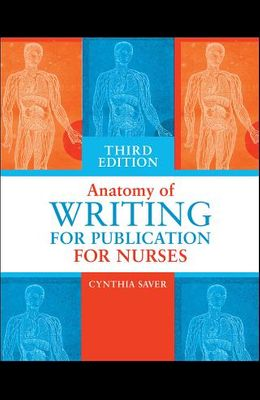 Anatomy of Writing for Publication for Nurses, Third Edition