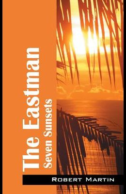 The Eastman: Seven Sunsets