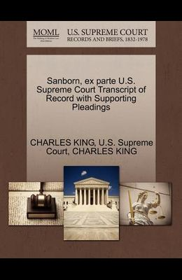 Sanborn, Ex Parte U.S. Supreme Court Transcript of Record with Supporting Pleadings