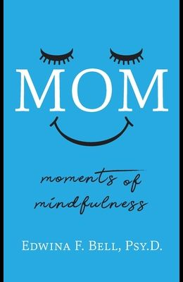 Mom: Moments of Mindfulness