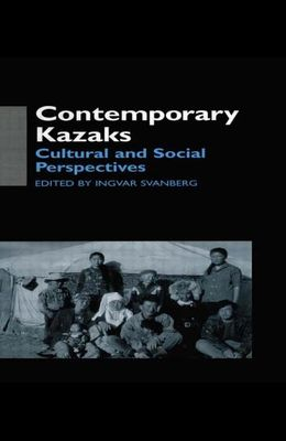 Contemporary Kazaks: Cultural and Social Perspectives