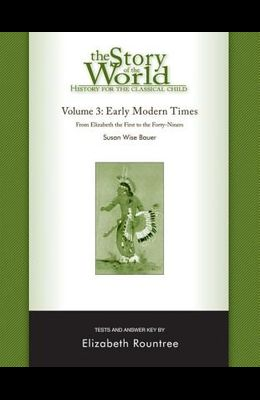 The Story of the World: History for the Classical Child: Early Modern Times: Tests and Answer Key