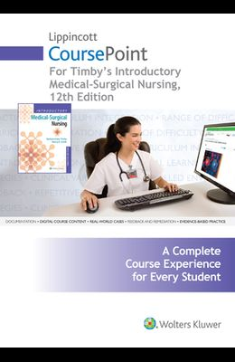 Lippincott Coursepoint for Timby's Introductory Medical-Surgical Nursing