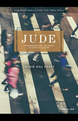 Jude - Teen Girls' Bible Study Book: Contending for the Faith in Today's Culture