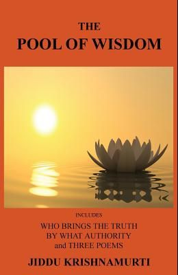 The Pool of Wisdom: Includes Who Brings the Truth, by What Authority and Three Poems