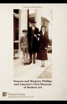 Duncan and Marjorie Phillips and America's First Museum of Modern Art (B&W)