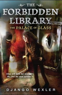 The Palace of Glass: The Forbidden Library: Volume 3