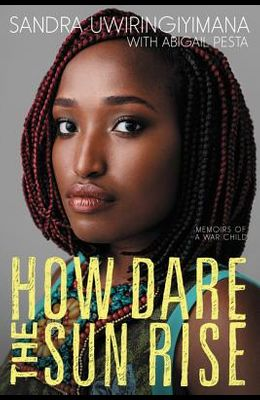 How Dare the Sun Rise: Memoirs of a War Child
