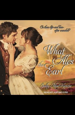 What Ales the Earl Lib/E