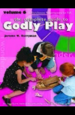 Godly Play Volume 6: Enrichment Sessions