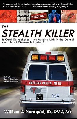 The Stealth Killer: Is Oral Spirochetosis the Missing Link in the Dental and Heart Disease Labyrinth?