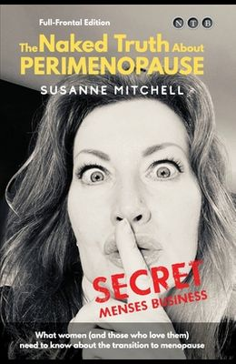 The Naked Truth About PERIMENOPAUSE: Secret Menses Business