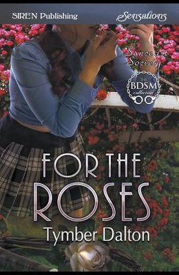 For the Roses [suncoast Society] (Siren Publishing Siren Sensations)