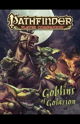 Pathfinder Player Companion: Goblins of Golarion