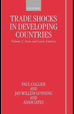 Trade Shocks in Developing Countries: Volume 2: Asia and Latin America