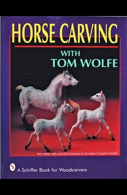 Horse Carving: With Tom Wolfe