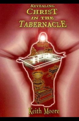 Revealing Christ in the Tabernacle