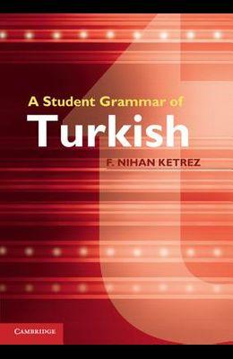 A Student Grammar of Turkish