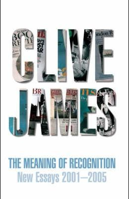 The Meaning of Recognition: New Essays 2001-2005
