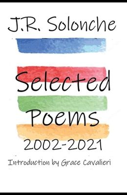 J.R. Solonche Selected Poems 2002-2021