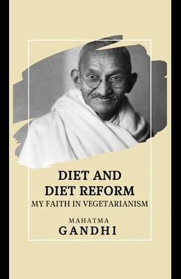 Diet and Diet Reform: My Faith in Vegetarianism