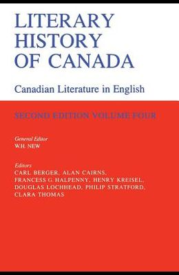 Literary History of Canada: Canadian Literature in English, Volume IV (Second Edition)