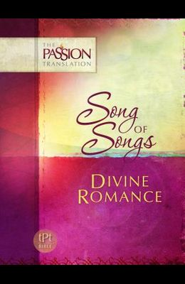 Song of Songs: Divine Romance-OE: Passion Translation
