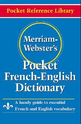 Merriam-Webster's Pocket French-English Dictionary = Merriam-Webster's Pocket French-English Dictionary