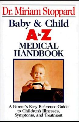 Baby and Child A-Z Medical Handbook (Perigee)