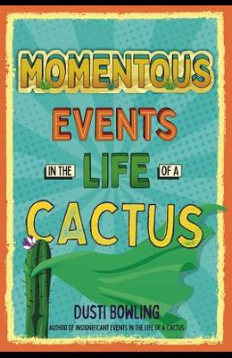 Momentous Events in the Life of a Cactus, Volume 2